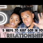 5 Ways to Keep God in your Relationship! + Tips for Disagreements