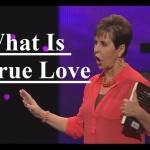 Joyce Meyer – What Is True Love Sermon 2017