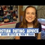 Christian Dating Advice: Never Settle & Don't Rush