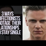 How Perfectionism Will Ruin Your Relationships and Keep You Single (3 Christian Relationship Tips)