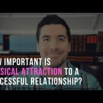 How Important Is Physical Attraction in a Christian Relationship?