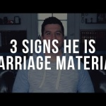 3 Signs He Is Marriage Material (Christian Relationship Advice for Single Women)