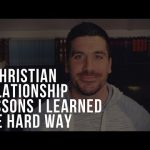 5 Relationship Lessons I Learned the Hard Way (Christian Marriage/Relationship Tips)