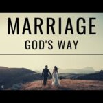 MARRIAGE GOD's WAY | Marriage For The Glory of God – Christian Marriage & Relationship Advice