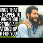 When God Is OPENING a Relationship Door for You, This Will Happen . . .