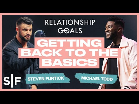 Relationship Goals: Getting Back To The Basics   Steven Furtick & Michael Todd