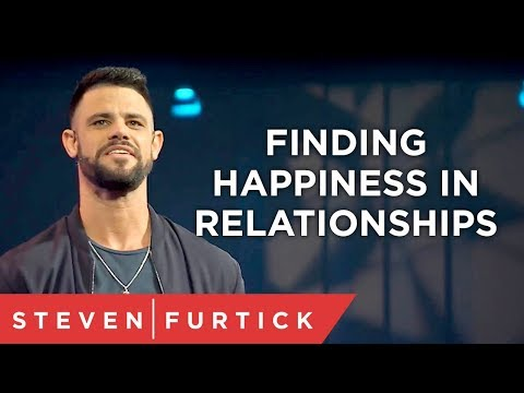Finding Happiness in Relationships   Pastor Steven Furtick