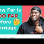 How Far Is TOO FAR Before MARRIAGE | Intimacy in Christian Dating